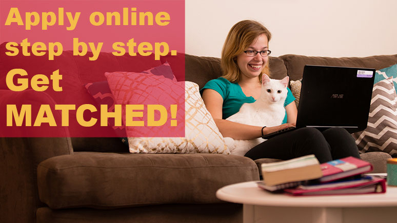 Apply online step by step. Get matched!